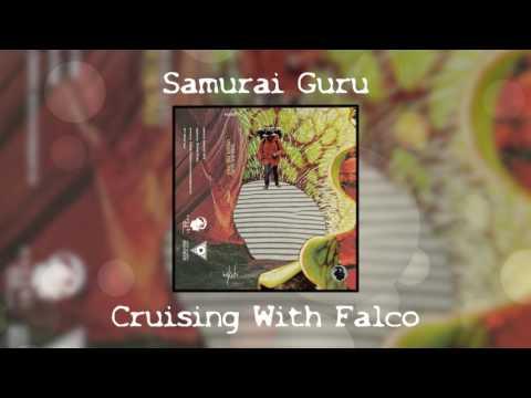 Samurai Guru - Cruising With Falco