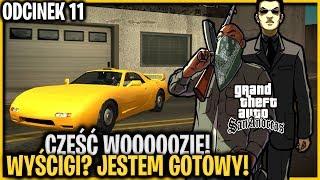 Cześć Wooozie! Pełna gotowość na wyścigi -  GTA San Andreas #11