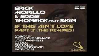 Erick Morillo, Eddie Thonieck - If This Aint Love (Antranig Remix)