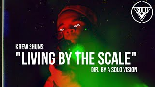 "Krew Shuns - ""Living By The Scale"" (Official Video) 