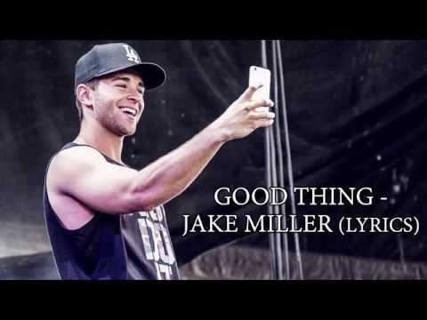 Good Thing - Jake Miller Lyric Video