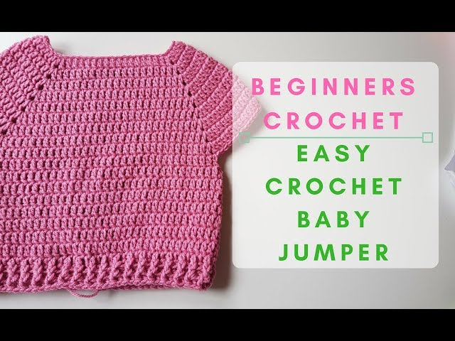 Easy Beginners Crochet Baby Jumper Lexie Loves Stitching