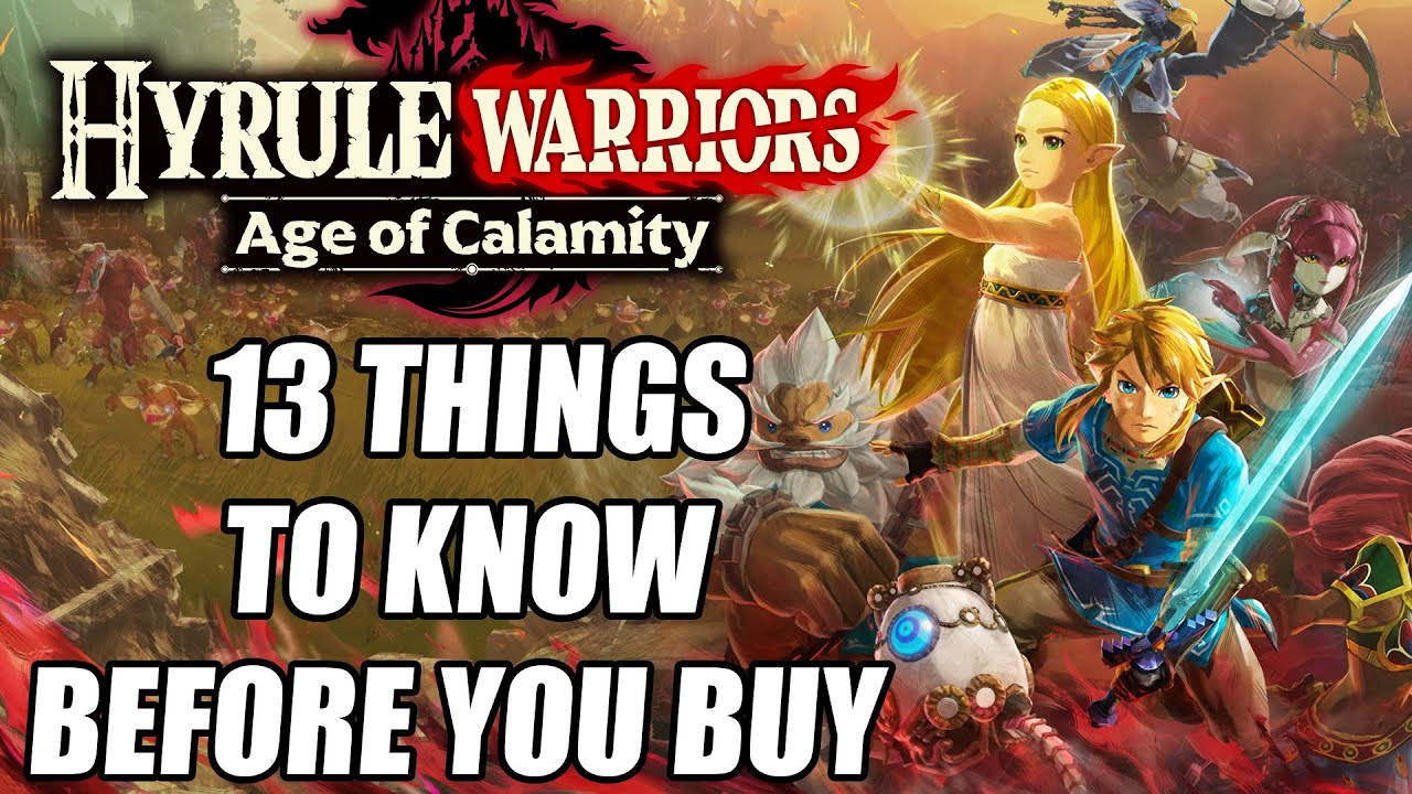 Hyrule Warriors Age Of Calamity 13 Things You Need To Know Before Buying