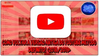 ✔Como Voltar ao Layout Antigo do Youtube! {2018}