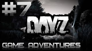 Day Z Adventures - Часть 7 -