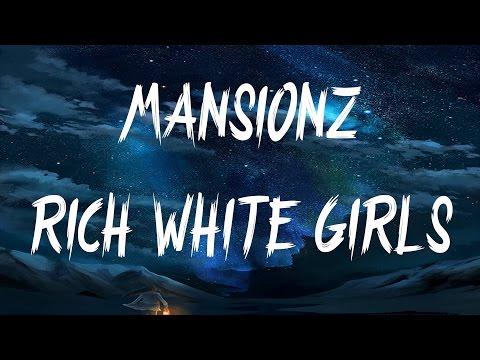 Mansionz - Rich White Girls (Lyrics / Lyric Video)