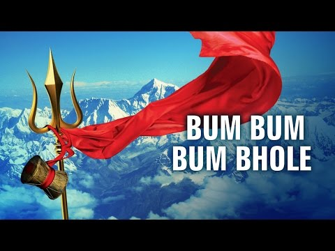 Bum Bum Bum Bhole | Lord Shiva | Devotional