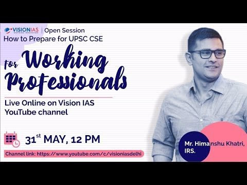Open Session On How To Prepare For UPSC CSE For Working Professionals | Mr. Himanshu Khatri, IRS