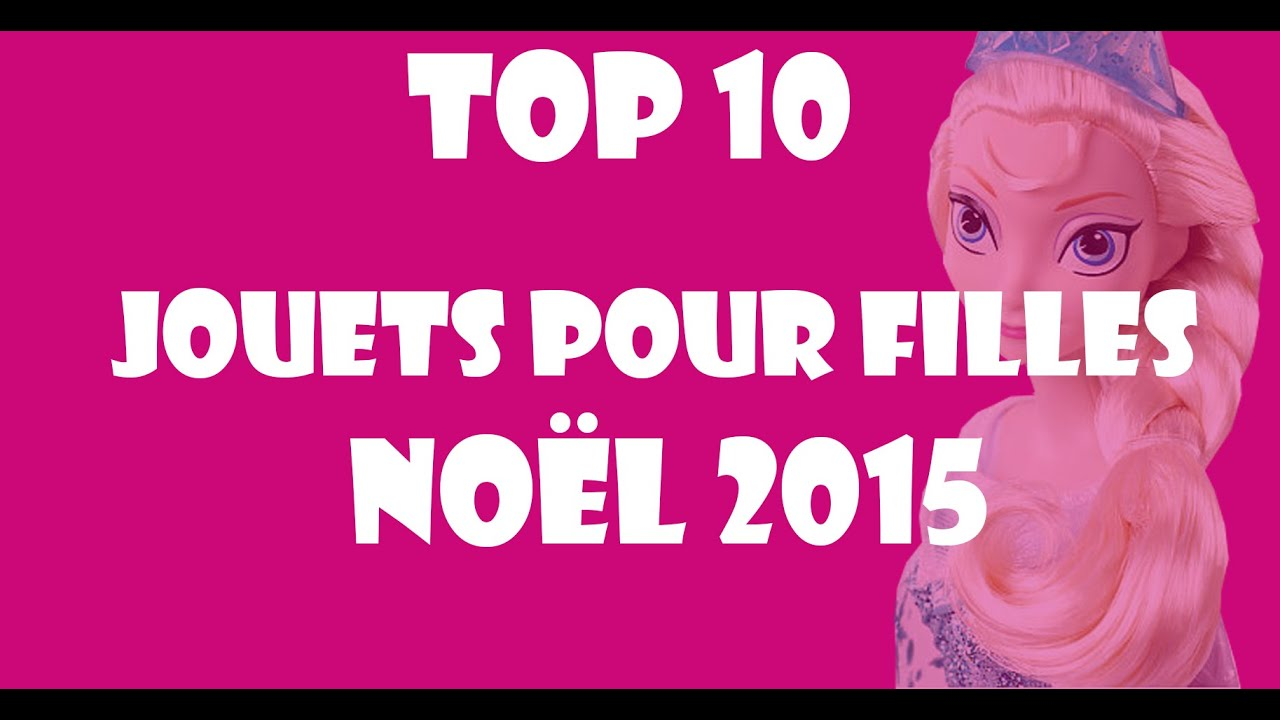 Image De Noel Fille.Top 10 Meilleurs Jouets Pour Filles Noel 2015