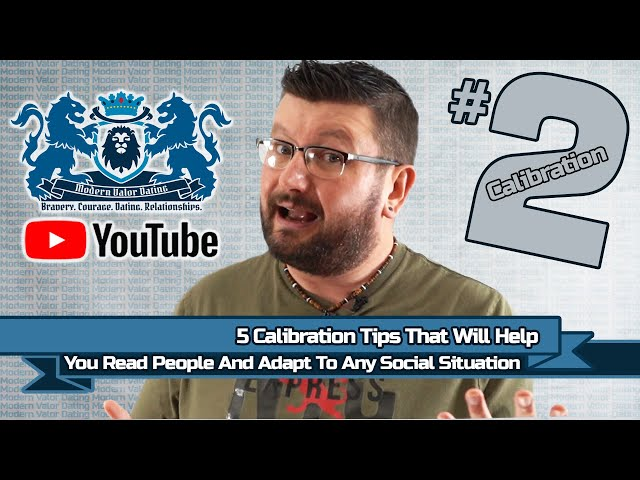 5 Calibration Tips That Will Help You Read People And Adapt To Any Social Situation
