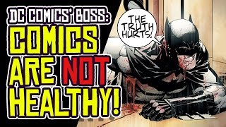 DC Comics Boss ADMITS the Comic Book Industry is NOT HEALTHY!