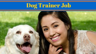 Dog Trainer Job - Jobs Working With Dogs