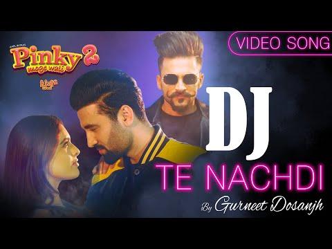 Dj Te Nachdi   Gurneet Dosanjh   New Punjabi Song 2021   Video Song   Pinky Moge Wali 2   FFR