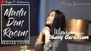Download Mp3 Madu Dan Racun - Dhevy Geranium  Reggae Cover