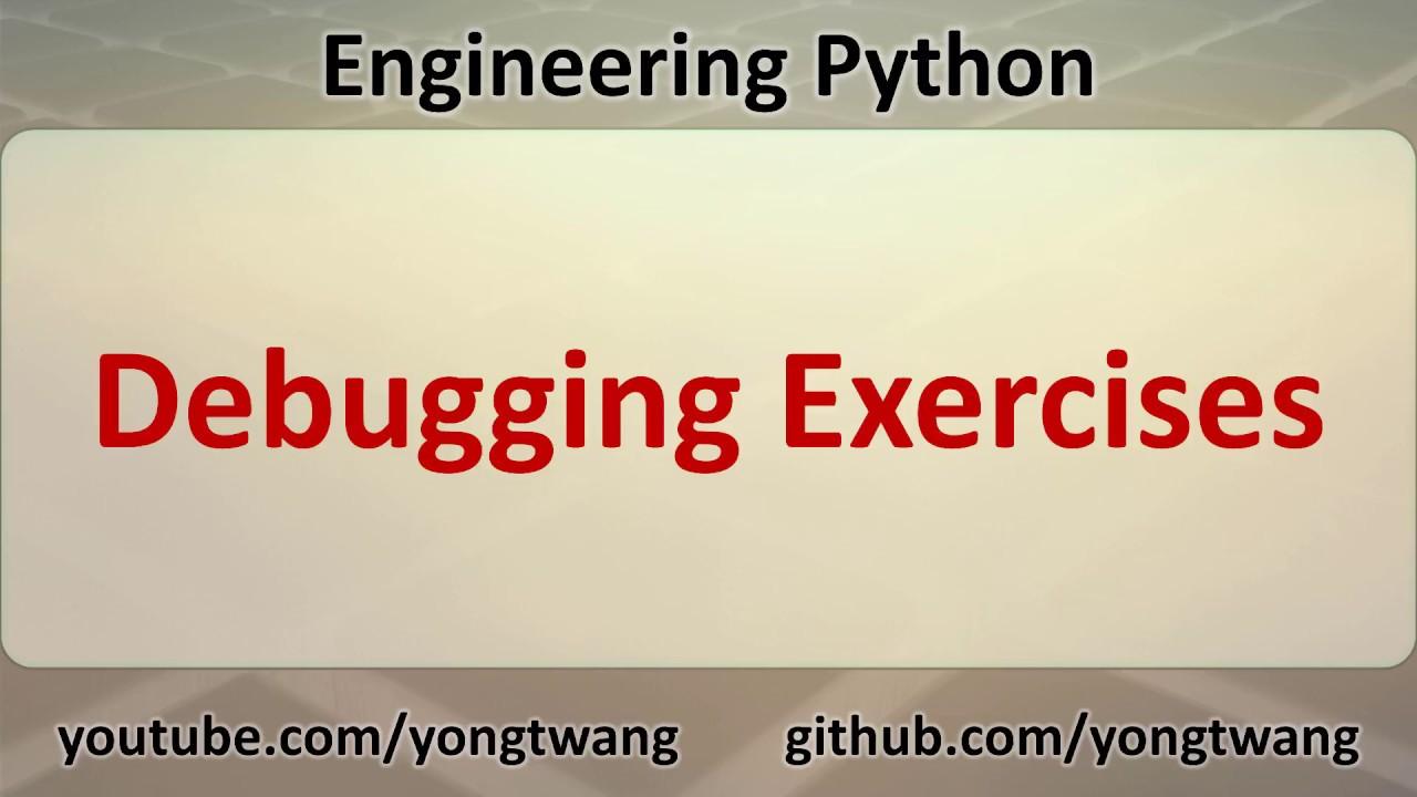 Engineering Python 03D: Debugging Exercises