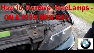 How to: Remove Head Lamps On 1999 BMW 540i (e39)