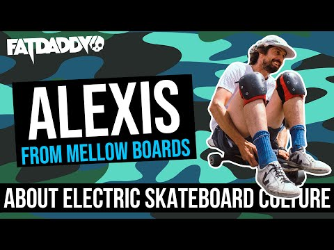 Alexis from Mellow Boards about Electric Skateboard culture | Fatdaddy Podcast #1