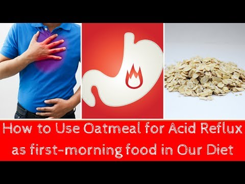 How to Use Oatmeal for Acid Reflux as first-morning food in Our Diet