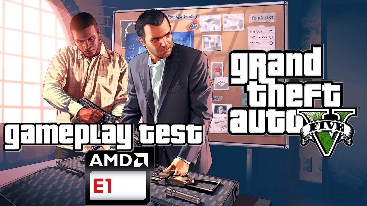 Gta 5 Gameplay Test Amd E1 6010 Youtube