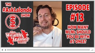 🤔 How many MLMs should you be doing at ONCE? [The #AskLalonde Show 13]