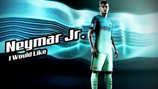 Neymar Jr. 2016-17 -- I Would Like [HD]
