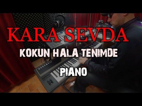 KARA SEVDA - Kokun Hala Tenimde (Piano...