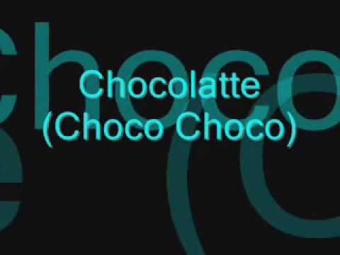 Chocolate (A Choco Choco) lyrics