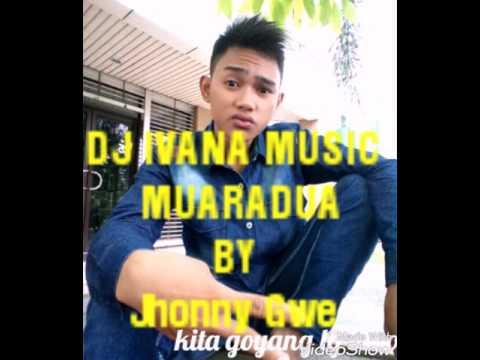 DJ Ivana music terbaru MUARADUA punyo