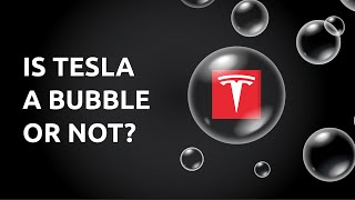 Tesla Stock Price: Bubble or Something Else?