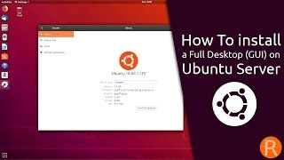 How to install a Full Desktop (GUI) on Ubuntu Server [v.13.08.2018] Video