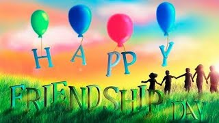 friendship Day status 2020 / latest friendship day status  for WhatsApp / happy friendship day song
