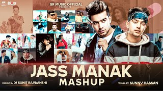 Jass Manak Mashup - DJ Sumit Rajwanshi | SR Music Official | Latest Mashup Song 2020