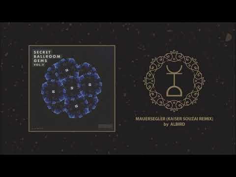 AlBird - Mauersegler (Kaiser Souzai Remix) | Ballroom Records