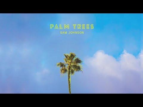 Palm Trees - Sam Johnson - Official Lyric Video