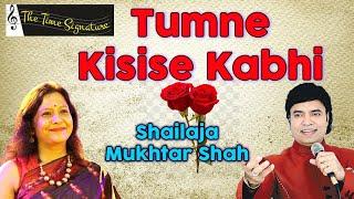 Tumne Kisise Kabhi Pyar Kiya Hai...by Mukhtar Shah & Shailaja Subramaniam