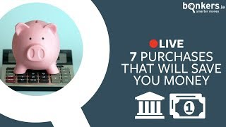 7 purchases that could save you money