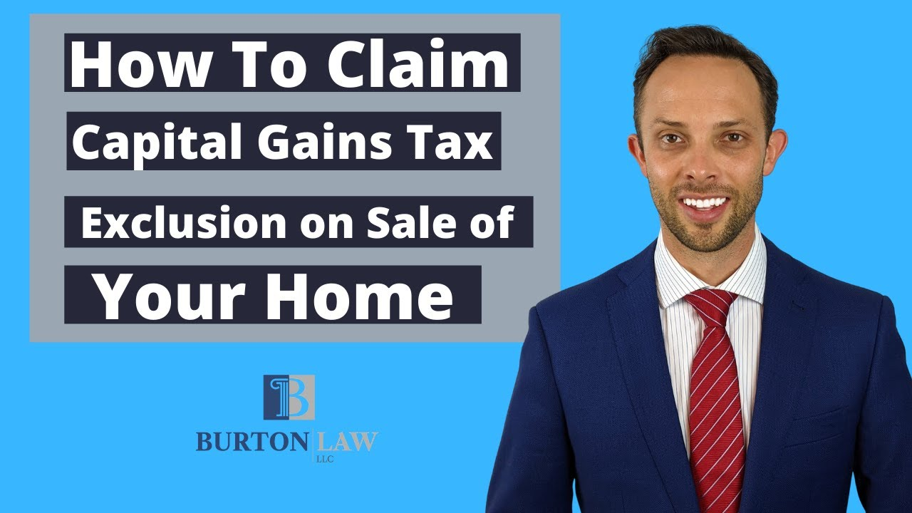 How to Claim the Capital Gains Tax Exclusion on the Sale of Your Home | Home Sale Tax Exclusion