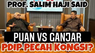 PROF. SALIM HAJI SAID // PUAN VS GANJAR // PDIP PECAH KONGSI? - KARNI ILYAS CLUB