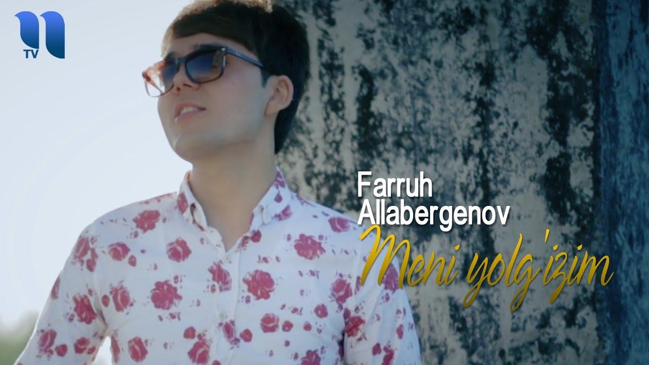 Farruh Allabergenov - Meni yolg'izim   Фаррух Аллабергенов - Мени ёлғизим