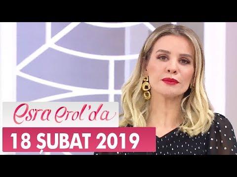 Esra Erol'da 18 Şubat 2019 - Tek Parça