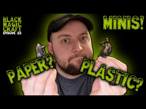 D&D Minis...Paper or Plastic?  (Black Magic Craft Episode 022)
