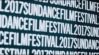 Sundance Film Festival 2017 Daily Recap: Day Nine