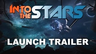 Into the Stars - Launch Trailer