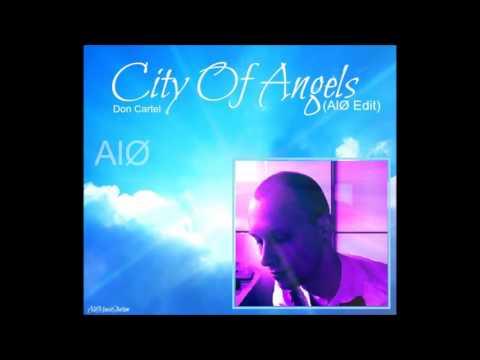 City Of Angels (AlØ 2016 Edit) - Don Cartel vs AlØ