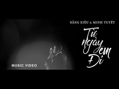 Bằng Kiều & Minh Tuyết - Từ Ngày Em Đi (Huỳnh Quốc Huy) MUSIC VIDEO