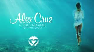 Alex Cruz Feat Tania Zygar Rubberband Extended Mix