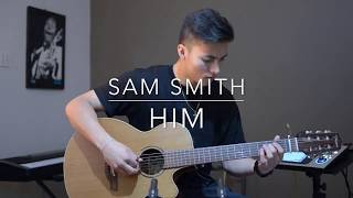 Sam Smith - HIM - (Fingerstyle Guitar)
