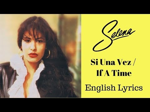 Selena- Si Una Vez (English Lyrics)