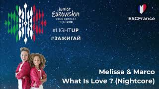 Melissa & Marco | What Is Love ? (Nightcore) | Junior Eurovision 2018 (Italy)