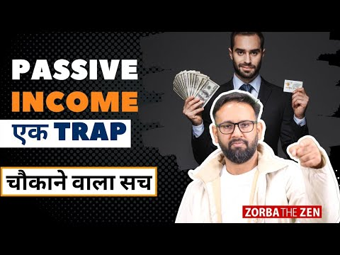 Is Passive Income a Trap? |  Money Investment Tips | Zorba The Zen